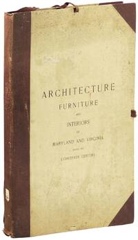 Architecture, Furniture, and Interiors of Maryland and Virginia During the Eighteenth Century