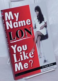 image of My Name is Lon . . . You Like Me
