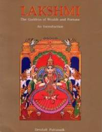 Lakshmi, The Goddess of wealth and Fortune: An Introduction