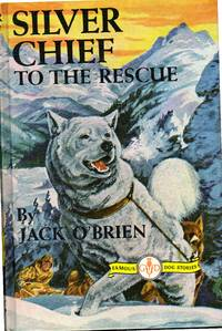image of Silver Chief to the Rescue (Famous Dog Stories Series)