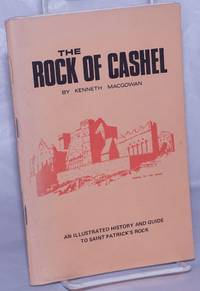 image of Rock of Cashel. An illustrated history and guide to Saint Patrick's rock