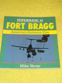 Osprey Aerospace, Superbase 14, Fort Bragg, America's Airborne Elite. by Mike Verier - Paperback - First Edition - 1990 - from Pullet's Books (SKU: 001588)