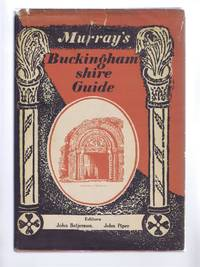 Murray's Buckinghamshire Architectural Guide by Editors: John Betjeman and John Piper - First Edition - 1948 - from Bailgate Books Ltd and Biblio.com