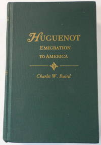 History of the Huguenot Emigration to America. Two Volumes in One