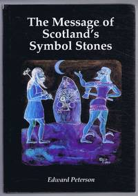 The Message of Scotland's Symbol Stones