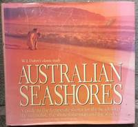 Australian seashores: A guide to the temperate shores for the beach-lover, the naturalist, the...