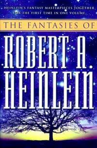 The Fantasies of Robert A. Heinlein by Robert A. Heinlein - Hardcover - 1999 - from ThriftBooks and Biblio.com