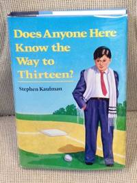 Does Anyone Here Know the Way to Thirteen by Stephen Kaufman - First Edition - 1985 - from My Book Heaven (SKU: 014355)