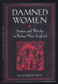Damned Women : Sinners and Witches in Puritan New England - Signed, w/Laid In Ephemera
