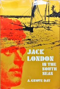 JACK LONDON IN THE SOUTH SEAS.