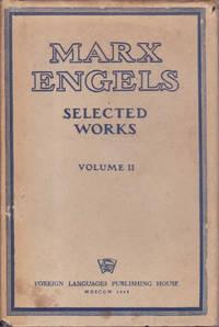 Karl Marx and Frederick Engels: Selected Works in Two Volumes; Volume II