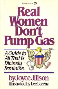 image of Real Women Don't Pump Gas A Guide to all That is Divinely Feminine