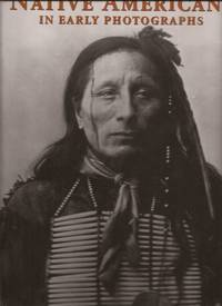 image of Native Americans in Early Photographs (American Photography Series)