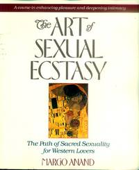 image of The Art of Sexual Ecstasy; the Path of Sacred Sexuality for Western Lovers