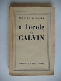À L'École De Calvin by  Jean De Saussure - Paperback - 1930 - from Goldring Books and Biblio.co.uk