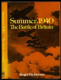 Summer, 1940 The Battle of Britain by  Roger [Jacket Design by Sam Salant] Parkinson - First Edition - 1977 - from Little Stour Books PBFA and Biblio.com