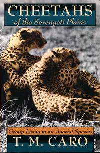 image of Cheetahs of the Serengeti Plains: Group Living in an Asocial Species