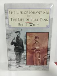 The Life of Johnny Reb and The Life of Billy Yank