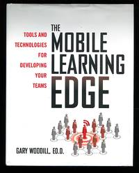 image of The Mobile Learning Edge: Tools and Technologies for Developing Your Teams