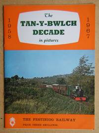 The Tan-Y-Bwlch Decade in Pictures 1958-1967.
