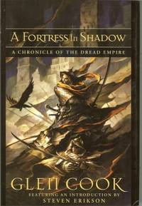 image of A FORTRESS IN SHADOW, A Chronicle of the Dread Empire (collects: THE FIRE IN HIS HANDS; WITH MERCY TOWARD NONE)