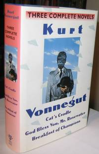 Kurt Vonnegut:  Three Complete Novels: Cat's Cradle; God Bless You Mr. Rosewater; Breakfast of Champions