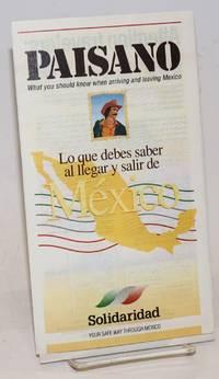 Paisano: what you should know when arriving and leaving Mexico [brochure] Lo que debes saber al llegar y salir de Mexico