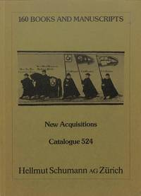Catalogue 524/n.d.: 160 Books and Manuscripts. New Acquisitions.