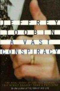 image of A Vast Conspiracy: The Real Story of the Sex Scandal That Nearly Brought Down a President