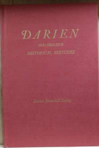Darien: 1641-1820-1970 Historical Sketches
