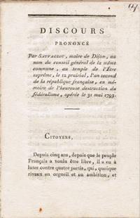 Discours prononcé par Sauvageot, maire de Dijon, au nom du conseil général de la même commune, au temple de l'Etre suprême, le 12 prairial, l'an second de la république française, en mémoire de l'heureuse destruction du fédéralisme, opérée le 31 mai 1793.