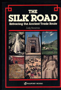 image of THE SILK ROAD ~ Retracing The Ancient Route ~ A Complete Guide