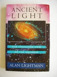 Ancient Light  -  Our Changing View of the Universe