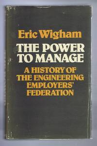 The Power to Manage, A History of the Engineering Employers' Federation