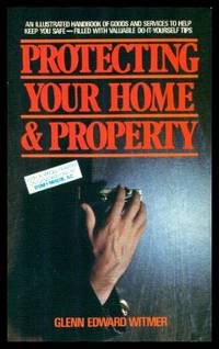 PROTECTING YOUR HOME AND PROPERTY