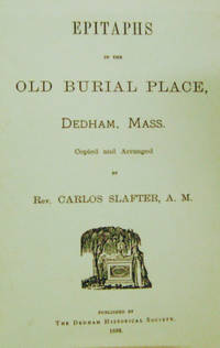Epitaphs in the Old Burial Place, Dedham, Mass.