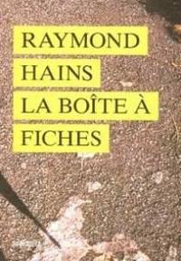 Raymond Hains, la Boîte à fiches