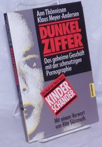 image of Dunkelziffer: das geheime Geschäft mit der schmutzigen Pornographie