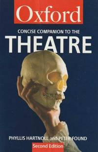 Oxford Concise Companion to the Theatre