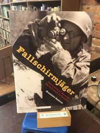 Fallschirmjäger: Portraits of German Paratroops in Combat