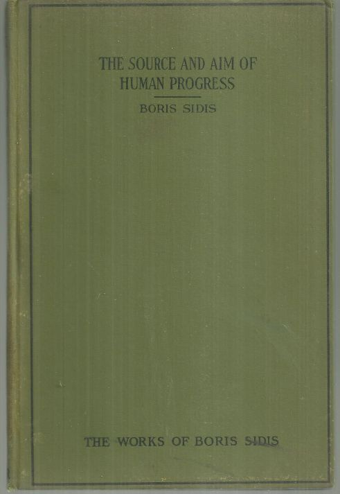 SOURCE AND AIM OF HUMAN PROGRESS, Sidis, Boris