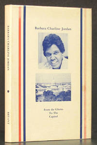 Barbara Charline Jordan: From the Ghetto to the Capitol