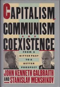 Capitalism, Communism and Coexistence: From the Bitter Past to a Better Prospect