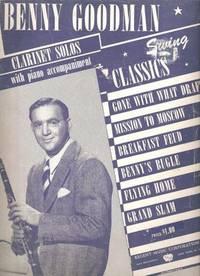 BENNY GOODMAN SWING CLASSICS:; Clarinet Solos with Piano Accompaniment