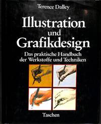 Illustration Und Grafikdesign. Das Praktische Handbuch Der Werkstoffe Und  Techniken.