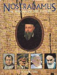 Nostradamus and Visions of the Future by  Allan Hall - First Edition  - 1994 - from BOOX and Biblio.co.uk