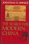 image of The Search for Modern China. [The Late Ming; Manchu Conquest; Kangxi's Consolidation; Yongzheng's Authority; Chinese SOciety_the Reign of Qianlong; End of the Dynasty; New Republic; World War II; Fall of Guomingdang; People's Republic]
