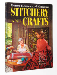 Better Homes and Gardens Stitchery and Crafts: A Complete Guide to the Most Rewarding Stitchery and Craft Projects for the Whole Family