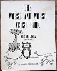 THE WORSE AND WORSE VERSE BOOK For Children Volume One [SIGNED] by Alain Presencer - Paperback - 1974 - from Journobooks (SKU: 005563)
