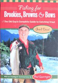 image of Fishing for Brookies, Browns & Bows. the Old Guy's Complete Guide to Catching Trout